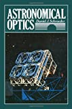 Astronomical Optics, Schroeder, Daniel J., 012629805X