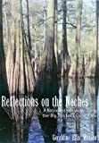 Reflections on the Neches, Geraldine Ellis Watson, 1574415352