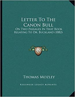 Book Letter to the Canon Bull: On Two Passages in That Book Relating to Dr. Buckland (1882)