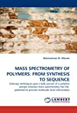 Mass Spectrometry of Polymers, Abdulrahman M. Alhazmi, 3844311203