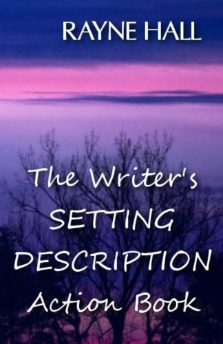Book: The Writer's Setting Descriptions Action Book by Rayne Hall
