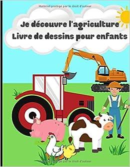 Je Decouvre L Agriculture Livre De Dessins Pour Enfants Cahier De