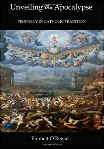 Unveiling the Apocalypse: Prophecy in Catholic Tradition: Mr
