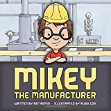 img - for Mikey the Manufacturer book / textbook / text book