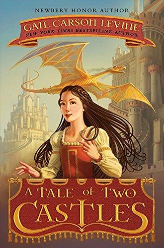 A Tale of Two Castles [Levine, Gail Carson] (Tapa Dura)