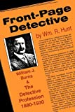 img - for Front-Page Detective: William J. Burns and the Detective Profession, 1880 1930 book / textbook / text book