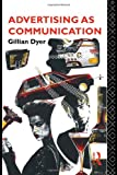 Advertising As Communication, Gillian Dyer, 0415027810