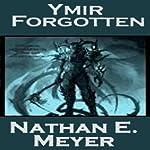 Ymir Forgotten | Nathan Meyer
