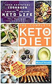 The Complete Keto Diet for Beginners: Your Essential Cookbook to a High-Low, Low-Carb Keto Life | Completely New 14-Day Meal Plan