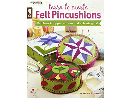 - LEISURE ARTS Learn to Create Felt Pincushions Bk LearntoCreateFeltPincushionsBack