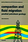 Compaction and Fluid Migration, K. Magara, 0444416544