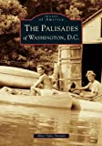 img - for The Palisades of Washington, D.C. (DC) (Images of America) book / textbook / text book
