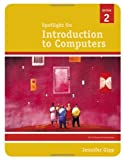 Spotlight on Introduction to Computers, Jennifer Gipp, 1423904354