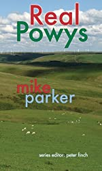 Real Powys (Real Series) (Real Wales) by Mike Parker (2011-11-15)
