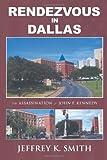 Rendezvous in Dallas, Jeffrey K. Smith, 1438935641