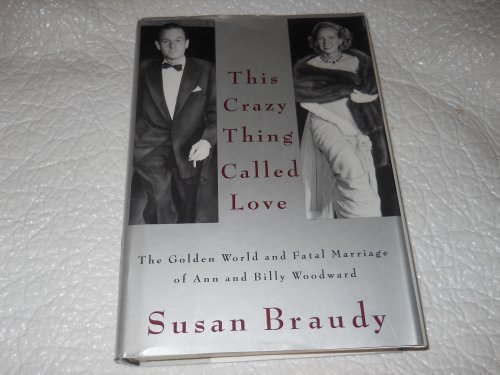 (This Crazy Thing Called Love: The Golden World and Fatal Marriage of Ann and Billy)