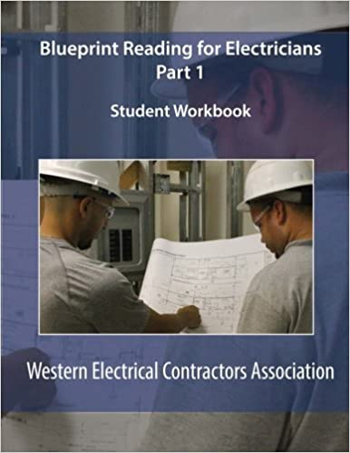 Blueprint reading for electricians part 1 student workbook western blueprint reading for electricians part 1 student workbook western electrical contractors association 9781502401489 amazon books malvernweather Gallery