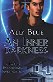 An Inner Darkness (Bay City Paranormal Investigations)