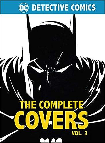DC Comics: Detective Comics: The Complete Covers Vol  3