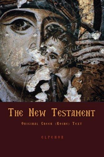 The New Testament: Original Greek (Koine) New Testament (Greek Edition)
