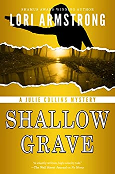 Shallow Grave (Julie Collins Mystery Book 3) by [Armstrong, Lori]