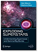 Exploding Superstars: Understanding Supernovae and Gamma-Ray Bursts (Springer Praxis Books)