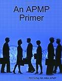 An APMP Primer, Robin Kay, 1409267075