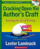 Cracking Open the Author's Craft: Teaching the Art of Writing (Theory and Practice in Action)