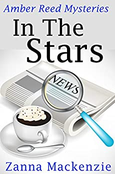 In The Stars: Fun Romantic Mystery Series (Amber Reed Mystery Book 1) by [Mackenzie, Zanna]