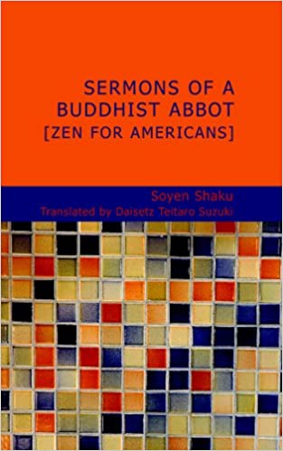 Sermons of a Buddhist Abbot [Zen for Americans]