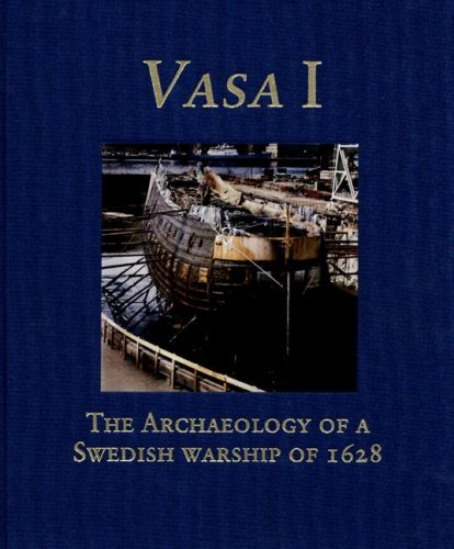 Vasa I: The Archaeology of a Swedish Royal Ship of 1628 (Statens Maritima Museer (National Maritime Museum of Sweden)) ()