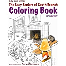 The Sexy Seniors of South Branch Coloring Book (Tilly and Elmer)
