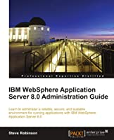 IBM WebSphere Application Server 8.0 Administration Guide Front Cover