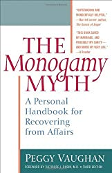 The Monogamy Myth: A Personal Handbook for Recovering from Affairs by Peggy Vaughan (18-Sep-2003) Paperback