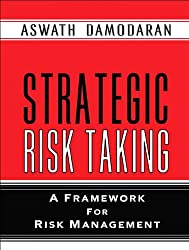 Strategic Risk Taking: A Framework for Risk Management (paperback)