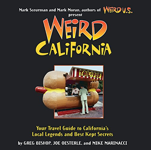 Weird California: You Travel Guide to California's Local Legends and Best Kept Secrets (Silver Sterling Marks)