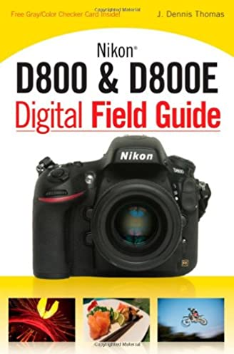 amazon com nikon d800 d800e digital field guide 9781118169148 rh amazon com Nikon D800 Camera Nikon Rumors