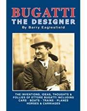Bugatti The Designer: Biography through design
