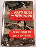 Gang Rule In New York The Story of a Lawless Era