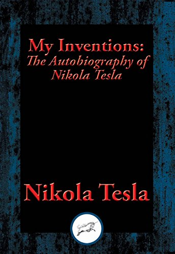 image for My Inventions: The Autobiography of Nikola Tesla