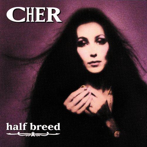 Cher  - Half-Breed
