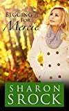 Begging for Mercie: inspirational women's fiction (The Mercie Series Book 2)