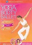 Yoga Booty Ballet : Rehearsal & Guided Meditation ; Total Toning Basics ; Advanced Fat Burning