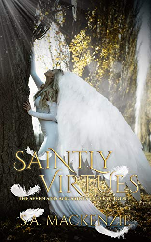Saintly Virtues (The Seven Sins and Saints Book 1) by [Mackenzie, S.A.]