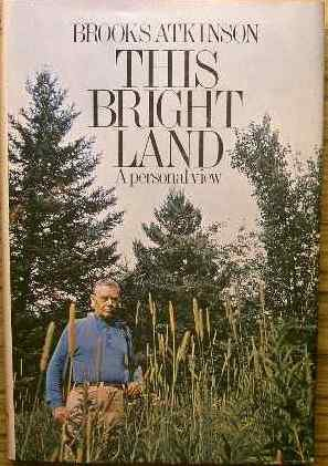 This Bright Land by Atkinson, Brooks, Atkinson, Brooks