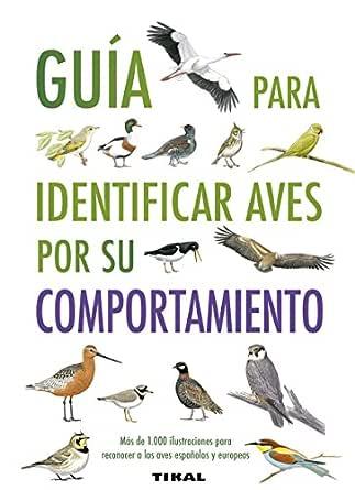 Guía para identificar aves por su comportamiento (Guías Practicas ...