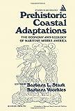 Prehistoric Coastal Adaptations, Barbara L. Stark, 0126632502