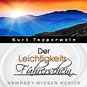 Der Leichtigkeits-Führerschein (Kompakt-Wissen Basics) Hörbuch von Kurt Tepperwein Gesprochen von: Kurt Tepperwein