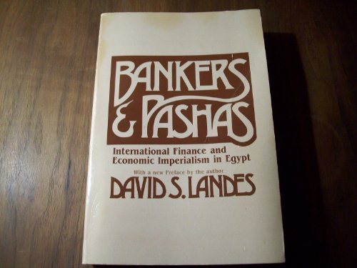 Bankers and Pashas: International Finance and Economic Imperialism in Egypt, Landes, David S.