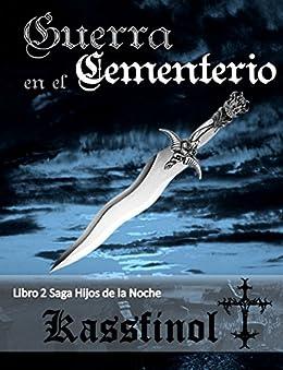 Guerra en el Cementerio (Hijos de la Noche nº 2) de [Kassfinol]
